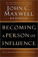 Book Report - Becoming a Person of Influence by John C. Maxwell & Jim Doman