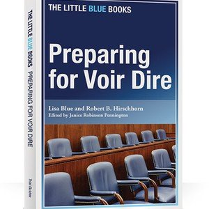 Book Report - Preparing for Voir Dire by Lisa Blue & Robert Hirschhorn