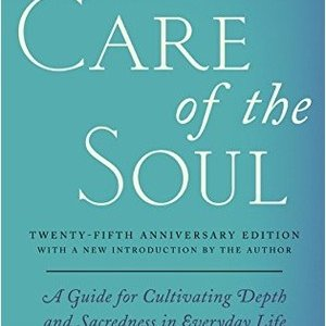 Book Report - Care of the Soul by Thomas Moore