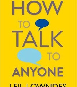 Book Report - How to Talk to Anyone by Leil Lowndes