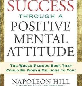 Success Through a Positive mental Attitude by Napoleon Hill & Clement Stone