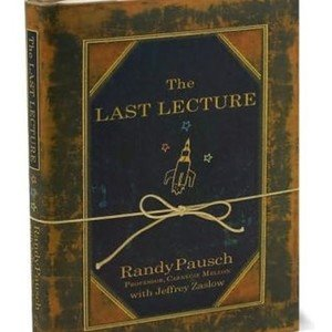 Book Report - The Last Lecture by Randy Pausch