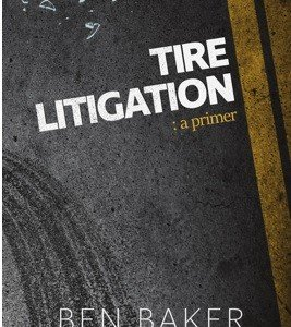 Book Report - Part 1 Tire Litigation: a primer by Benjamin Baker